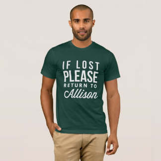 If lost please return to Allison T-Shirt