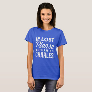 If lost please return to Charles T-Shirt