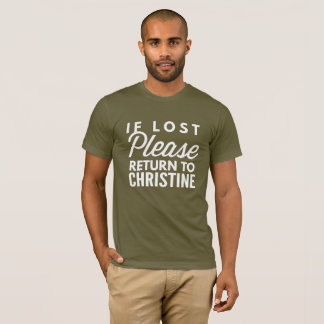 If lost please return to Christine T-Shirt
