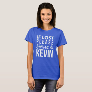 If lost please return to Kevin T-Shirt