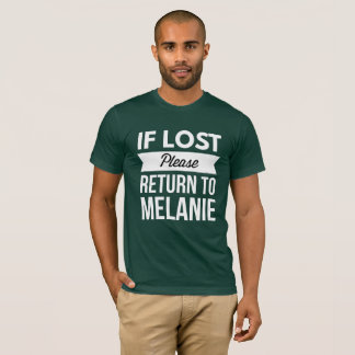 If lost please return to Melanie T-Shirt