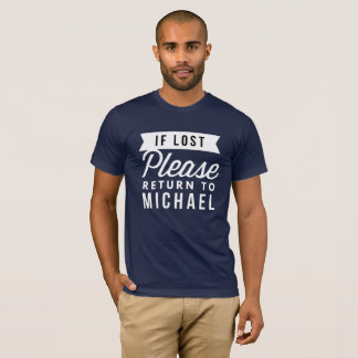 If lost please return to Michael T-Shirt