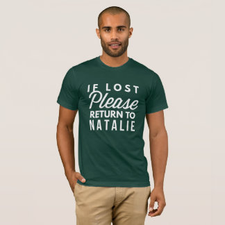 If lost please return to Natalie T-Shirt