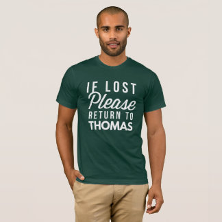 If lost please return to Thomas T-Shirt