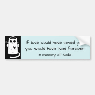 """""""If love could have saved you...""""with angel cat Bumper Sticker"""