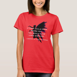 """""""If love could have saved you"""" with fairy T-Shirt"""