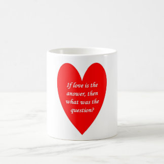 if-love-is-the-answer-then-what-was-the-question coffee mug