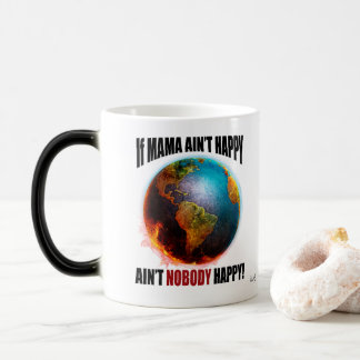 If Mama Ain't Happy... Magic Mug