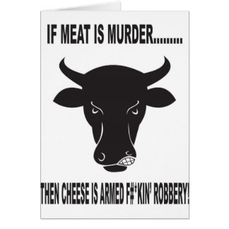 If Meat is Murder Greeting Card