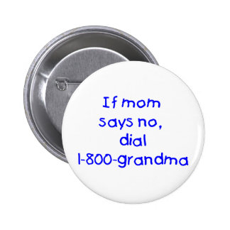 if mom says no...(blue) pinback buttons