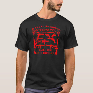 If My 2nd Amendment Offends You Call 1-800 Leave T-Shirt