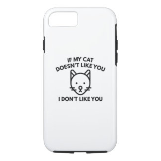 If My Cat Doesn't Like You iPhone 8/7 Case