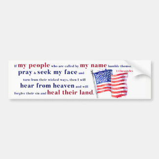 If My People humble themselves and pray . . . Bumper Sticker