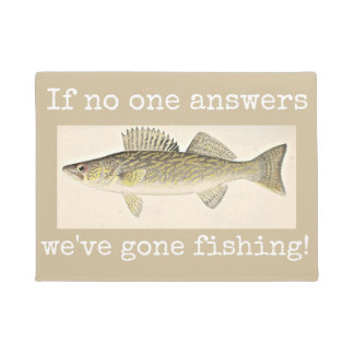 """""""If no one answers, we've gone fishing!"""" Doormat"""