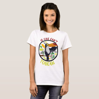 If one cant Toucan T-Shirt