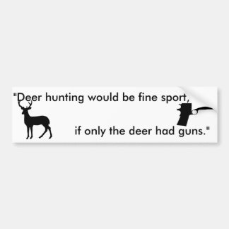 if only the deer had guns animal rights sticker bumper sticker