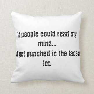 If people could read my mind throw pillow