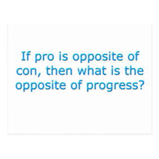 If pro is opposite of con, postcard