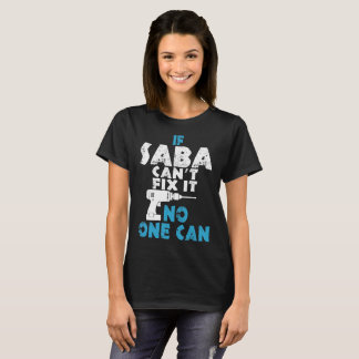 If Saba Cant Fix It No One Can Tshirt