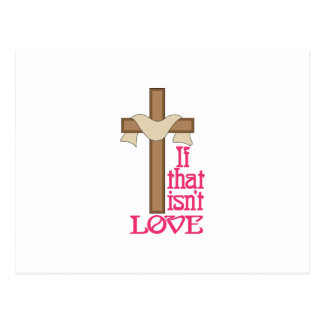 If That Isnt Love Postcard