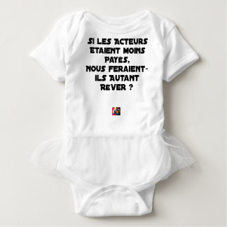IF THE ACTORS WERE PAID, WOULD MAKE US BABY BODYSUIT