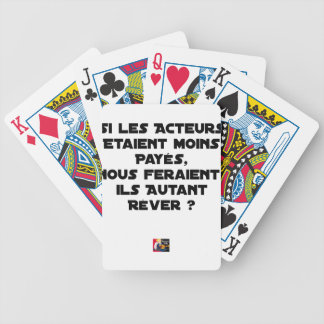 If the actors were paid, would make us bicycle playing cards