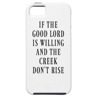 If the Good Lord is Willing iPhone 5 Covers
