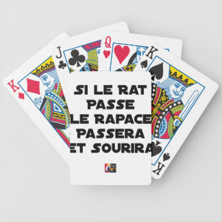 IF THE RAT PASSES, THE RAPTOR WILL PASS AND SMILE BICYCLE PLAYING CARDS