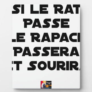 IF THE RAT PASSES, THE RAPTOR WILL PASS AND SMILE PLAQUE
