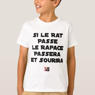 IF THE RAT PASSES, THE RAPTOR WILL PASS AND SMILE T-Shirt