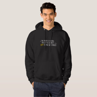 If the right is wrong hoodie