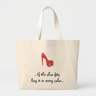 ...If the shoe fits... Large Tote Bag