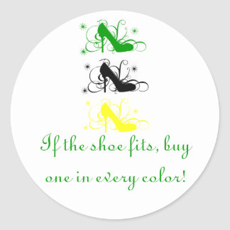 If The Shoe Fits Stickers, Custom Order Classic Round Sticker