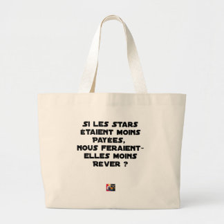 IF THE STARS WERE PAID, WOULD MAKE US LARGE TOTE BAG