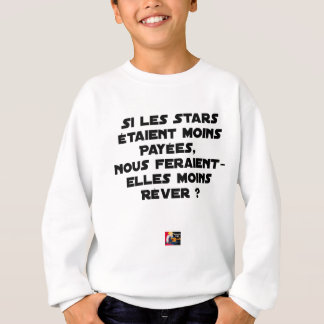 IF THE STARS WERE PAID, WOULD MAKE US SWEATSHIRT