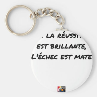 IF THE SUCCESS IS BRILLIANT, THE FAILURE IS MATT KEYCHAIN