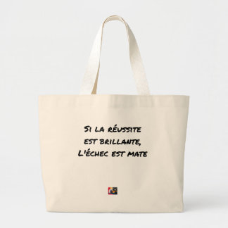 IF THE SUCCESS IS BRILLIANT, THE FAILURE IS MATT LARGE TOTE BAG