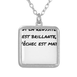 If the Success is brilliant, the failure is matt Silver Plated Necklace