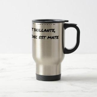If the Success is brilliant, the failure is matt Travel Mug