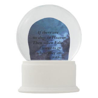 IF THERE ARE NO DOGS IN HEAVEN WILL ROGERS SNOW GL SNOW GLOBE