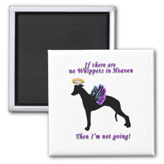 If there are no Whippets Square Magnet