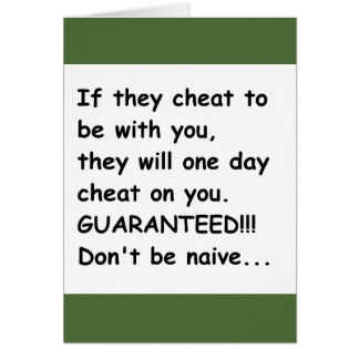 IF THEY CHEAT FOR YOU THEY WILL CHEAT ON YOU GUARA CARD