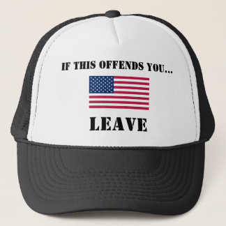 If this offends you...LEAVE Trucker Hat