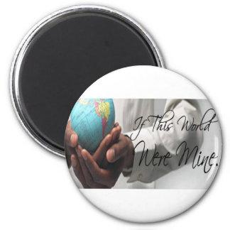 If This World Were Mine Magnet