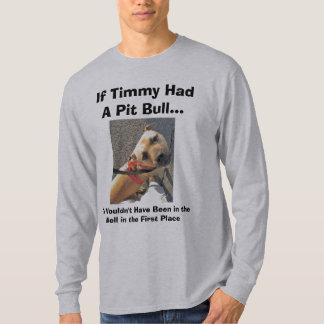 If Timmy Had a Pit Bull II T-Shirt