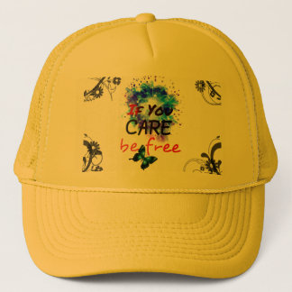 if u care b free trucker hat