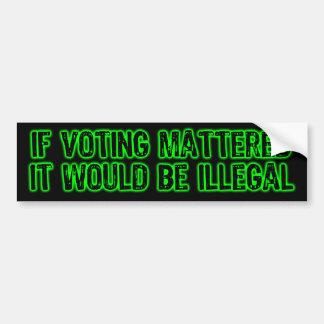 If Voting Mattered Bumper Sticker
