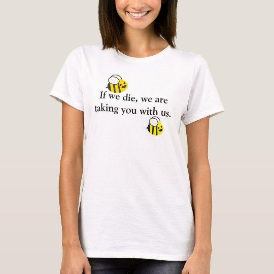 If we die... bee shirt