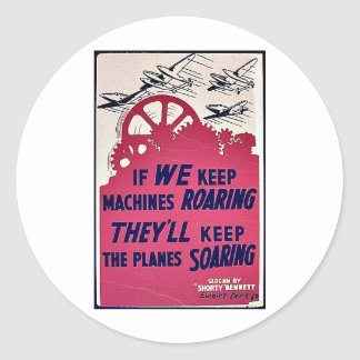 If We Keep Machines Roaring They'll Keep The Plane Classic Round Sticker