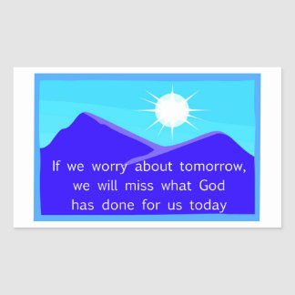If we worry about tomorrow Christian saying